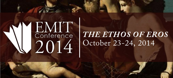 Emit Conference 2014: The Ethos of Eros. October 23-24, 2014